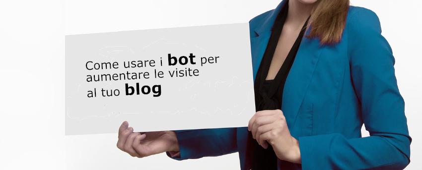 Come usare i bot per aumentare le visite al blog